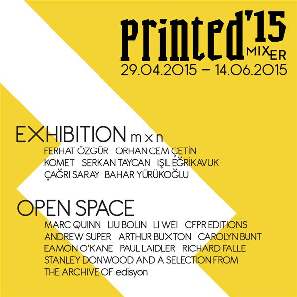 Printed'15    (2015)   Mixer, an art platform that brings a fresh view to the idea of contemporary art space, will be hosting Printed'15 between April 29th and June 14th, an event showcasing limited edition prints, photographs and multiples of both local and international artists.