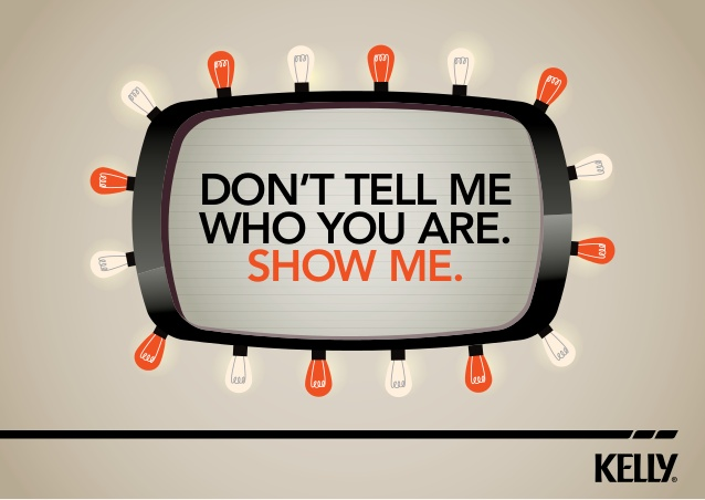 "Logo saying: ""Don't tell me who you are. Show me."""