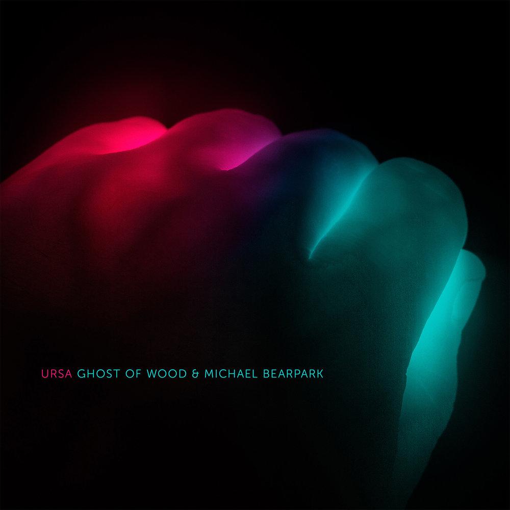 Ghost of Wood & Michael Bearpark: Ursa