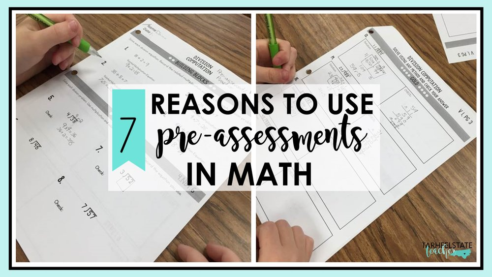 7 reasons to use pre-assessments in math.JPG