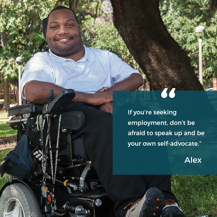 "Alex says ""If you're seeking employment, don't be afraid to speak up and be your own self-advocate."""