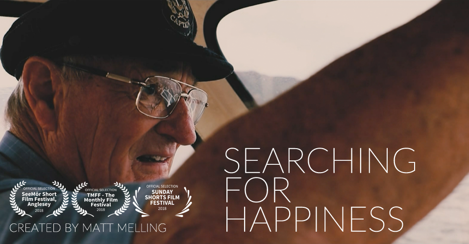 Searching For Happiness - A short documentary that follows fisherman Roger Smith as he reminisces about a life at sea and the discovery of a local mystery.