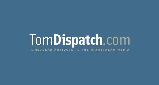 tom dispatch.jpg