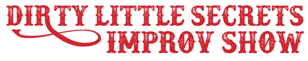 Dirty Little Secrets Improv Show
