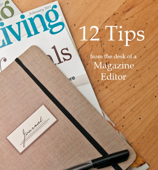 12 Tips from a Magazine Editor | Heather Bullard