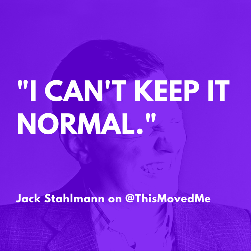 TMM Jack Stahlmann Quote