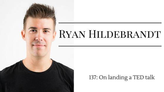 tmm-ryan-hildebrandt-137-on-landing-a-ted-talk.png