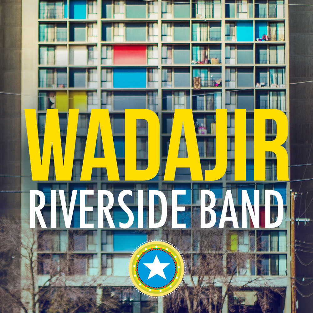 Click  to listen to Wadajir Riverside Band's debut album!