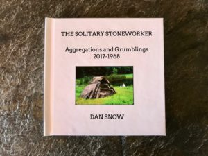 Dan Snow, The Solitary Stoneworker