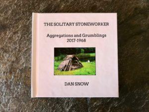 Dan Snow, The Solitary Stoneworker