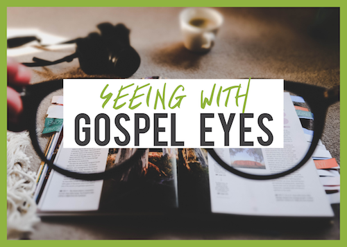 Seeing With Gospel Eyes.png