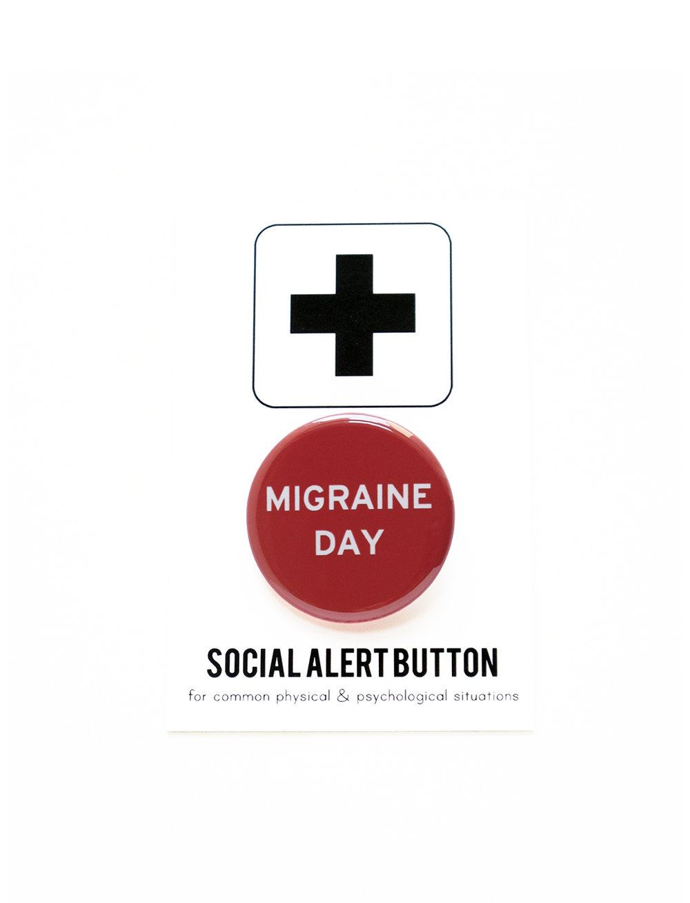 """""""Migraine Day"""" pin back button,  $4"""