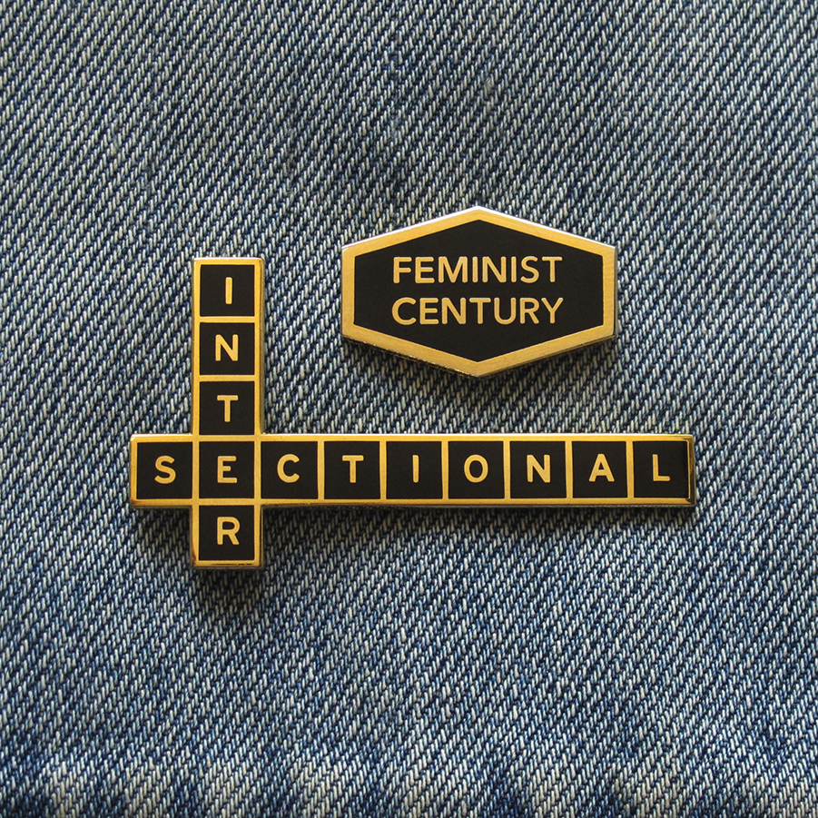"Left: ""Intersectional"" enamel pin,  $12;  right: ""Feminist Century"" enamel pin,  $12"