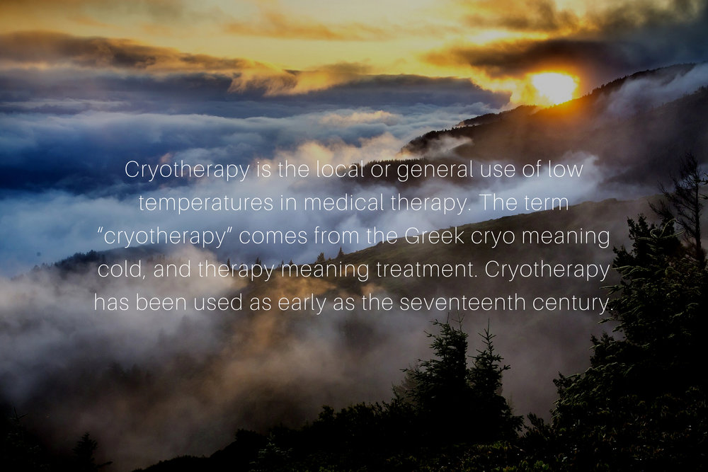 "Cryotherapy is the local or general use of low temperatures in medical therapy. The term ""cryotherapy"" comes from the Greek cryo meaning cold, and therapy meaning treatment. Cryotherapy has been used as early as the  (4).jpg"