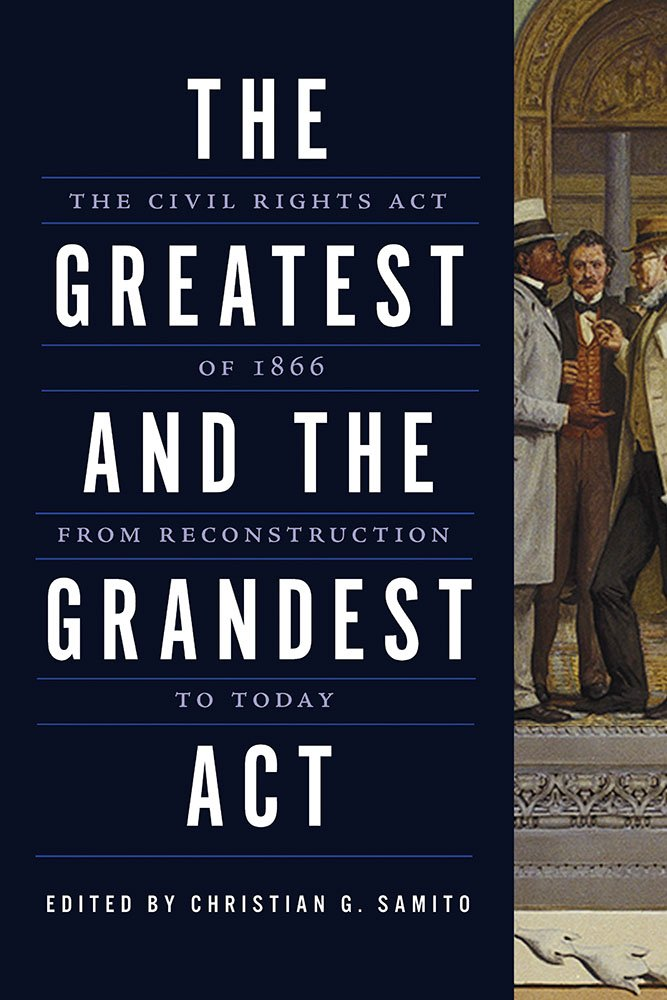 """'In Accordance with the Spirit of the Times': The Civil Rights Act in New England Law and Politics,"" in Christian Samito, ed., ""The Greatest and Grandest Act"": The Civil Rights Act of 1866 from Reconstruction to Today (University of Southern Illinois Press, 2018) -"