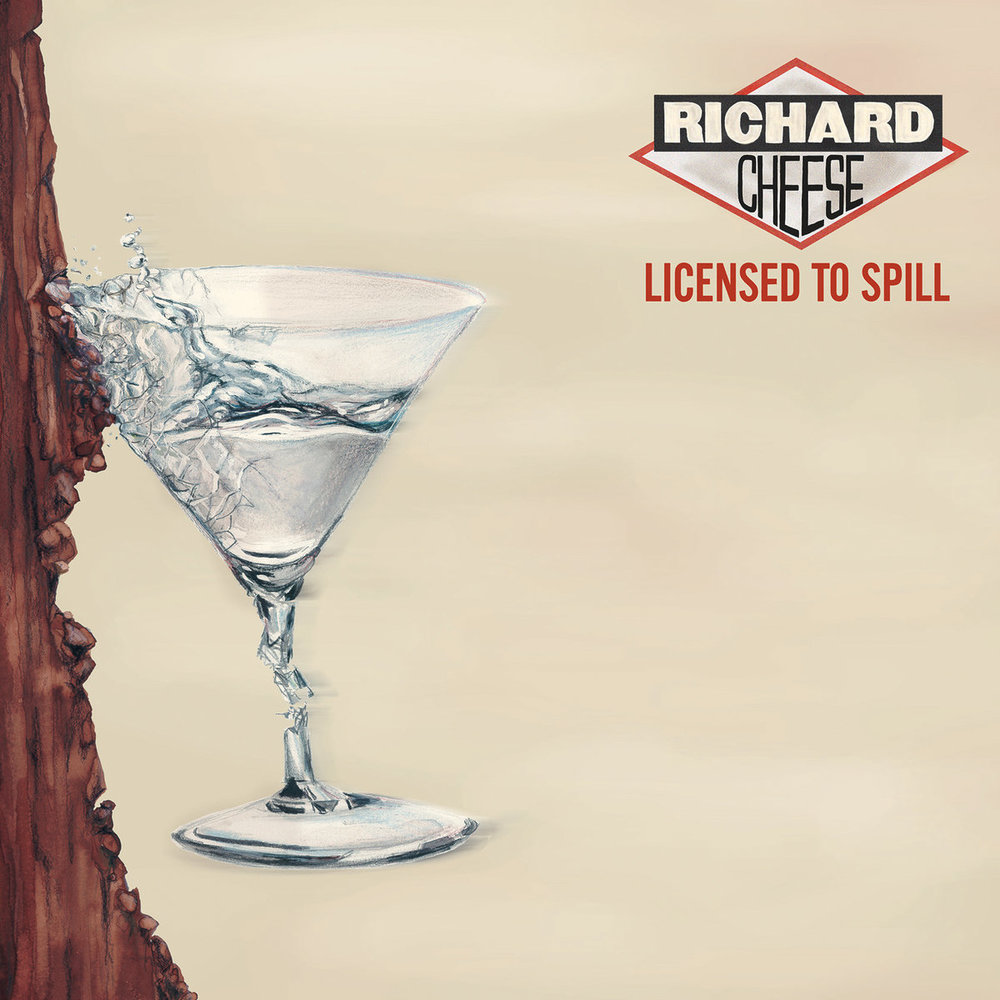 Richard Cheese License to Spill.jpg
