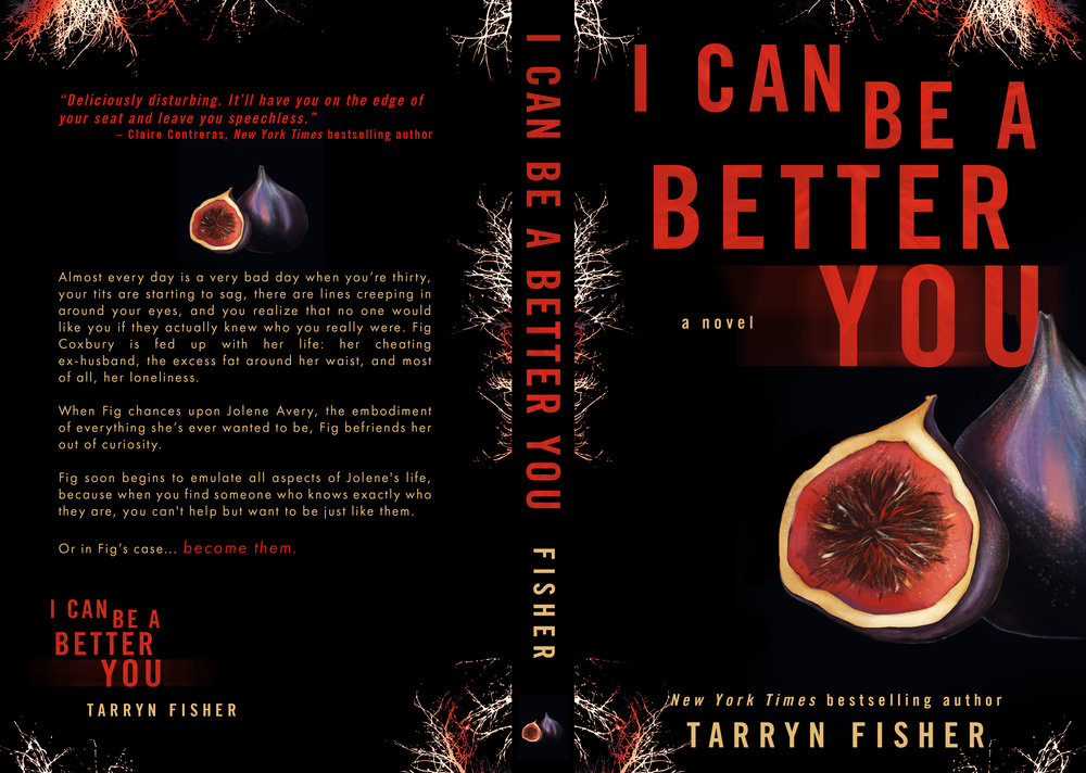 I Can Be A Better You by Tarryn Fisher