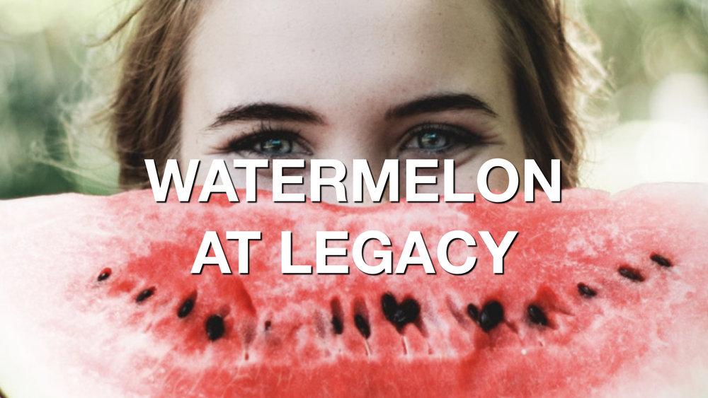 Watermelon at Legacy.jpeg