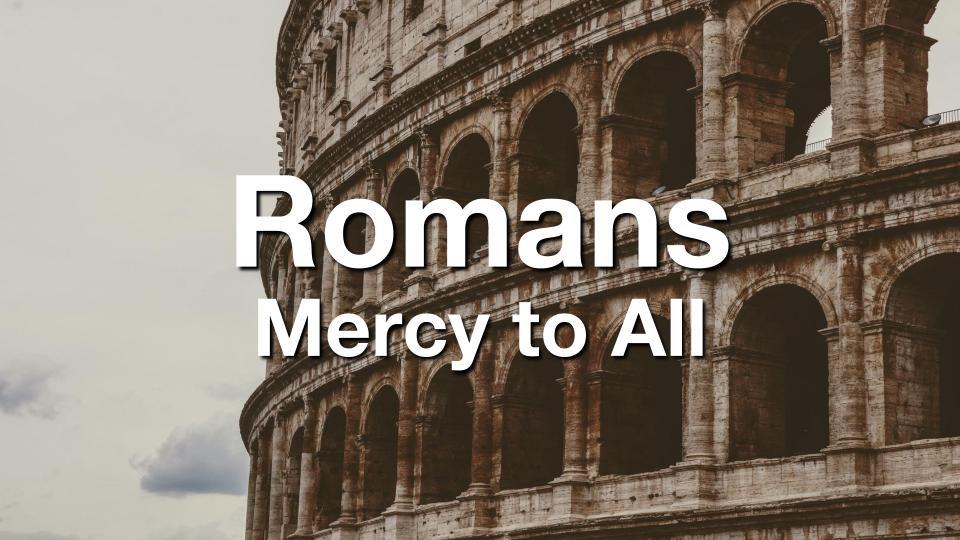 Romans - Mercy to All.jpg