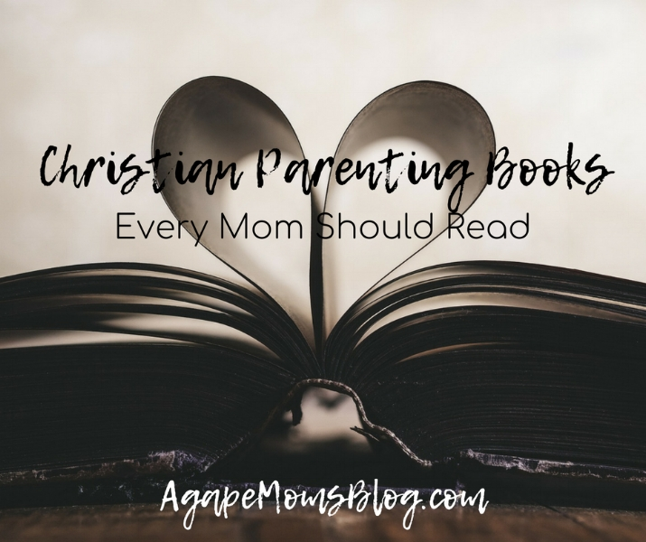 Christian Parenting Books Every Mom Should Read