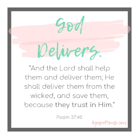 """And the Lord shall help them and deliver them; He shall deliver them from the wicked, and save them, because they trust in Him"".jpg"
