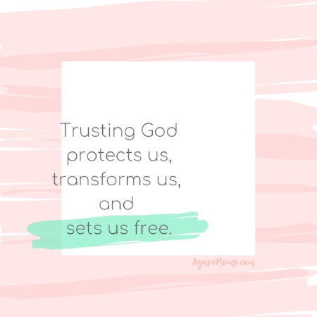 Trusting God protects us, transforms us, and sets us free.jpg