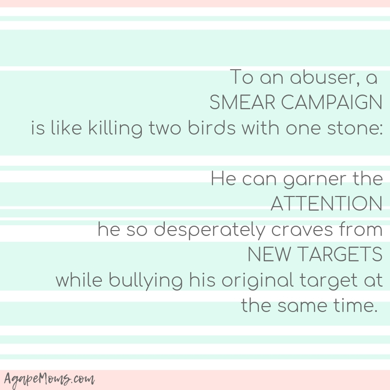 To an abuser, a smear campaign is like killing two birds with one stone he can garner the attention he so desperately craves from new targets while bullying his original target at the same time.jpg