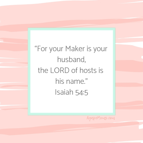 For your Maker is your husband, theLORDof hosts is his name Isaiah 54_5.jpg