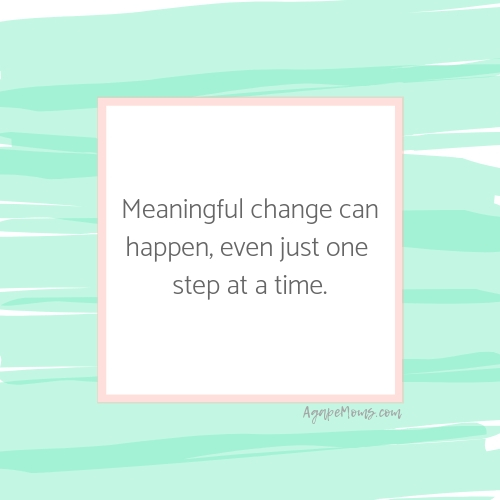 Meaningful change can happen, even just one step at a time mint.jpg