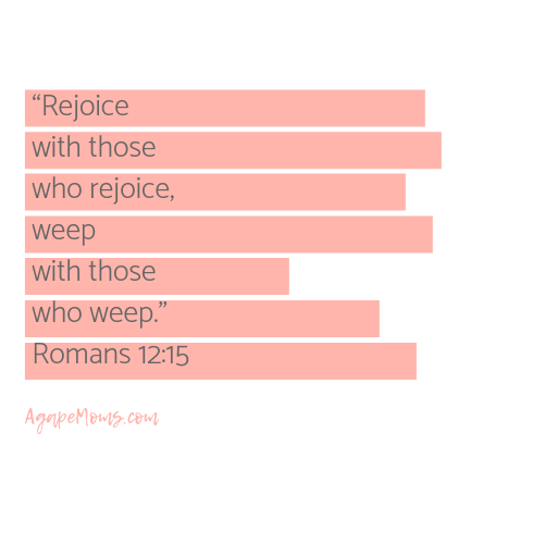 Rejoice with those who rejoice, weep with those who weep .png