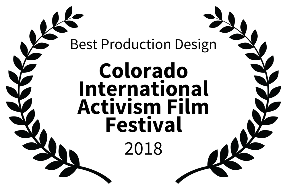 Best Production Design - Colorado International Activism Film Festival - 2018.png