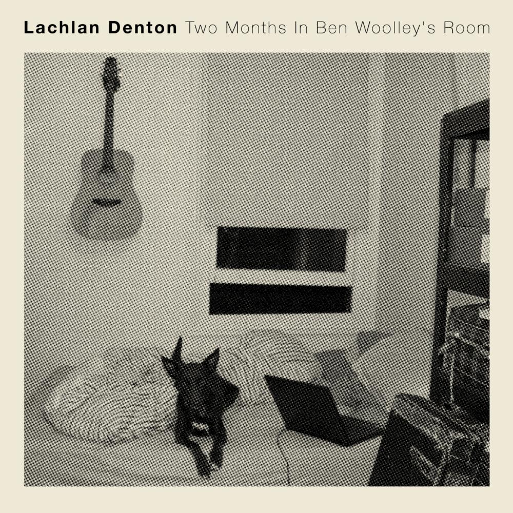 Lachlan Denton 'Two Months In Ben Woolley's Room' (Album/Cassette)