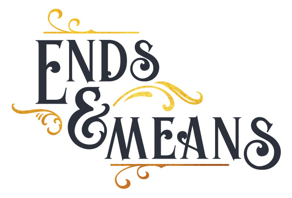 Ends & Means