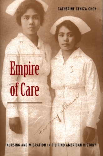 Catherine Ceniza Choy, Empire of Care, 2003, Book Cover.jpg