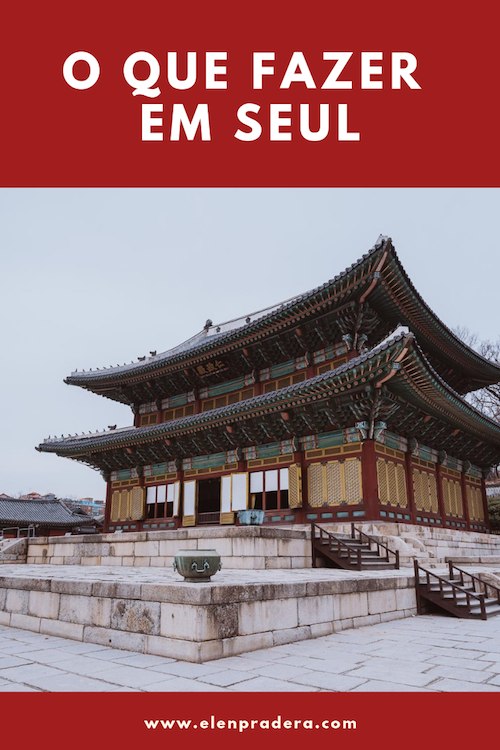 O-que-fazer-em-Seul-Elen-Pradera.png