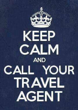 Keep calm and call your travel agent
