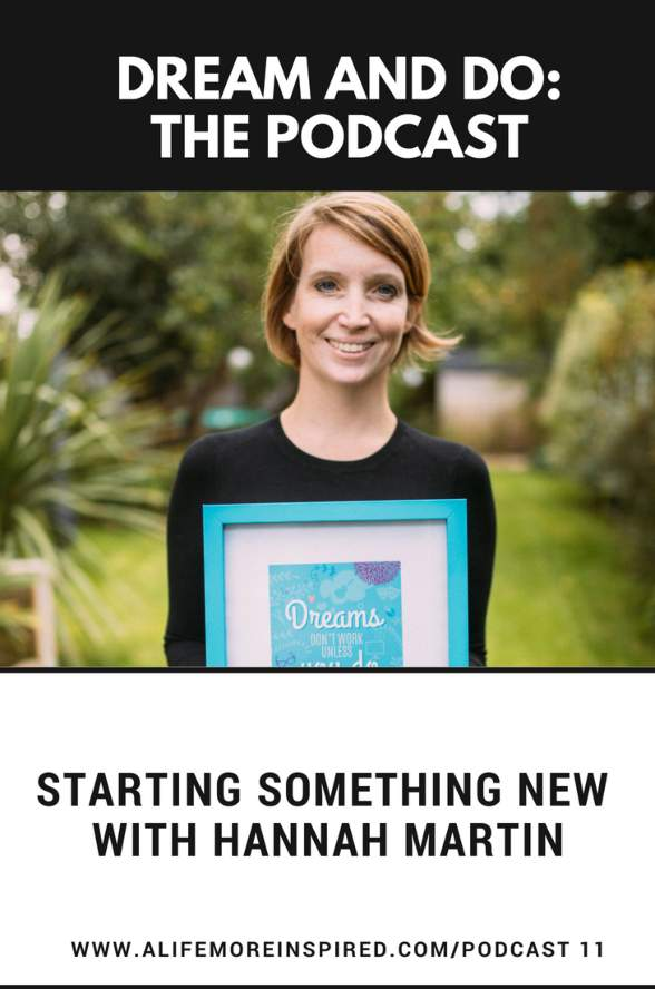 4b0acd235ee9 Podcast 11  Starting something new with Hannah Martin — A LIFE MORE ...