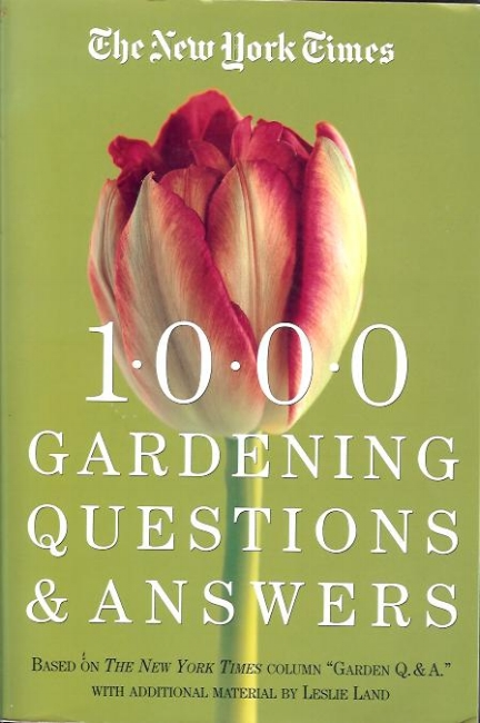 1000 Gardening Questions & Answers , edited by Leslie Land, is a compilation of 12 years of our New York Times garden column which featured illustrations each week to highlight question and answer column. Book is an entertaining and well indexed reference text.  Available on Amazon  and local booksellers.