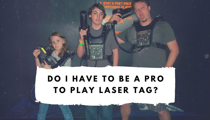 Do I Need to be a Pro to Play Laser Tag?