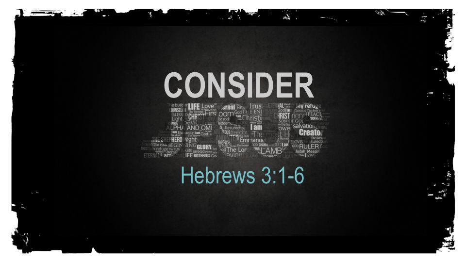 CONSIDER+Hebrews+3-1-6.jpg