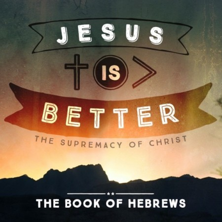 Hebrews-Jesus-Is-Better-SQUARE-450x450.jpg