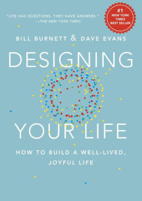 Designing Your Life- How to Build a Well-Lived, Joyful Life .jpg