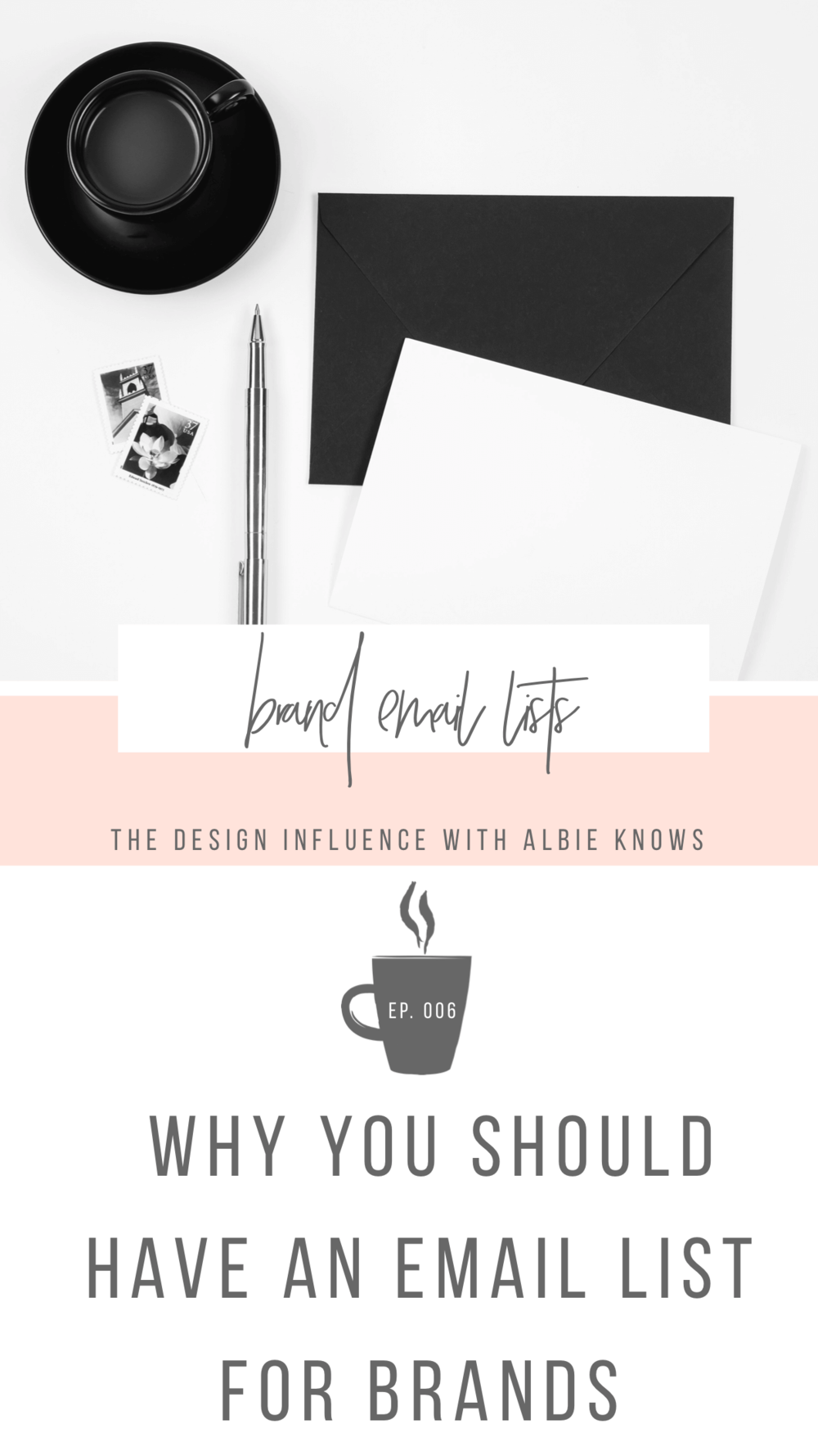 Episode 006: Why You Should Have An Email List For Brands 2.png