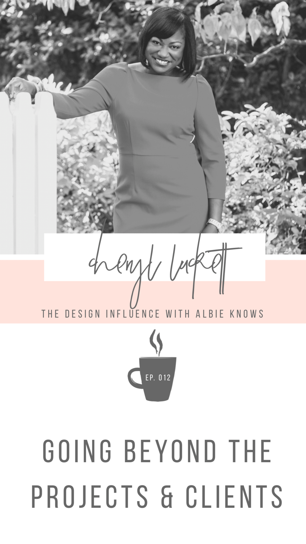 Episode 012: Going Beyond the Projects & Clients with Cheryl Luckett 1.png