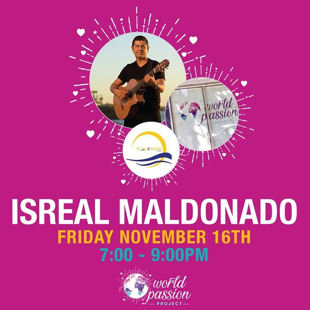 World Passion Project House Concert Fundraiser! Come out and support our very first music is passion fundraiser with guest artist Israel Maldonado and friends including Sol E Mar members! Friday November 16th 7-9 pm! 852 16th st SD CA 92101!