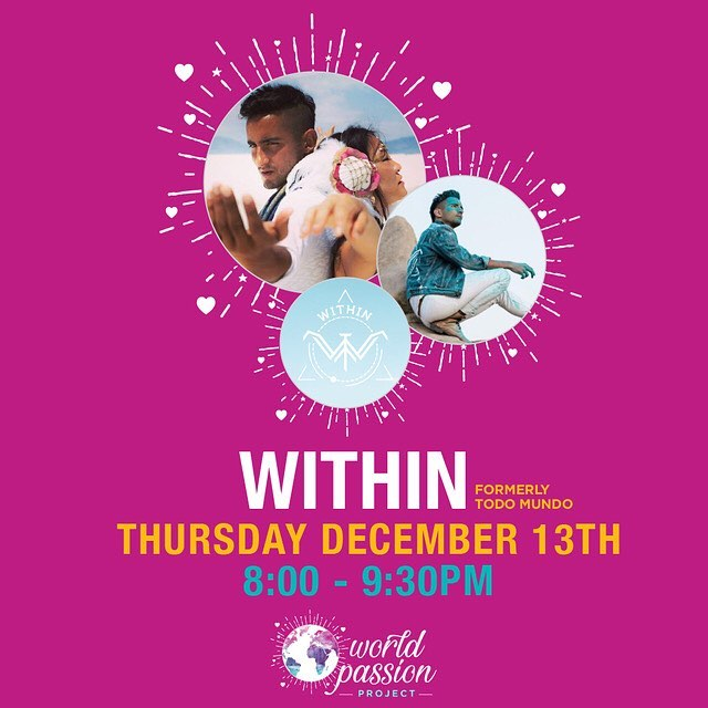 Tickets available now for Within (formerly Todo Mundo) performing an acoustic duo at Workd Passion Project December 13th to raise funds for providing enrichment for San Diego's homeless men - women and children #worldpassionproject #todomundo #within #santiagoorozco #jamieshadowlight #fundraiser #music #homeless