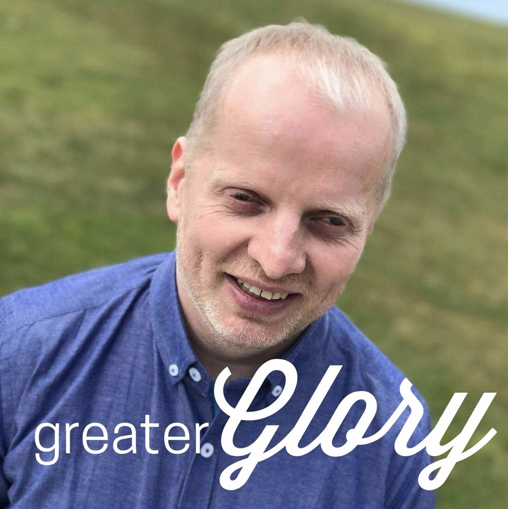 Greater Glory - with Stevie Mckie
