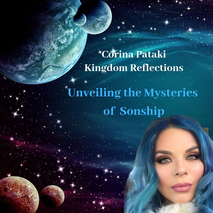 Unveiling the Mysteries of Sonship - with Corina Pataki