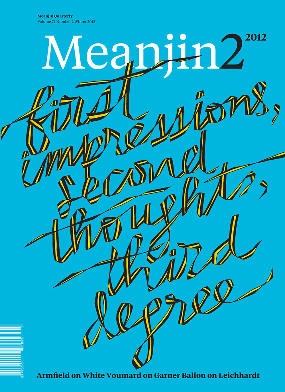 First Impressions Second Thoughts Third Degree  Cover for  Meanjin2 , 2012