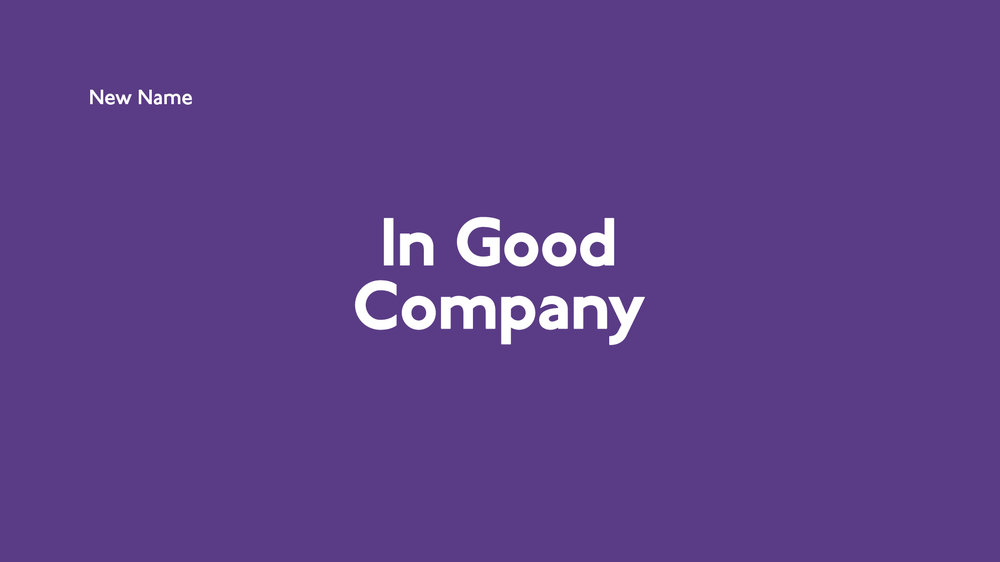 New name – In Good Company